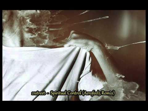 21street - Spiritual Control (Aerofeel5 Remix)