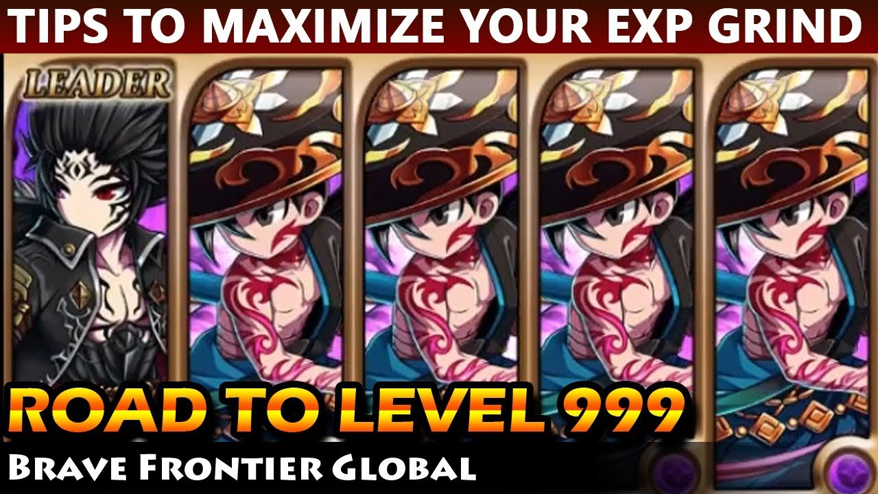 Road To Level 999 - Tips To Maximize Your EXP Farming (Brave Frontier  Global)