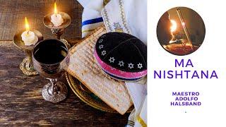 Ma Nishtana Canción para el Seder de Pesaj,  Maestros Adolfo Halsband Violin y Norbi Vogel al Piano