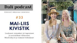 """#33 DALÍ PODCAST: Mai-Liis Kivistik: """"Mida sina, väike tüdruk, üldse tead?"""""""