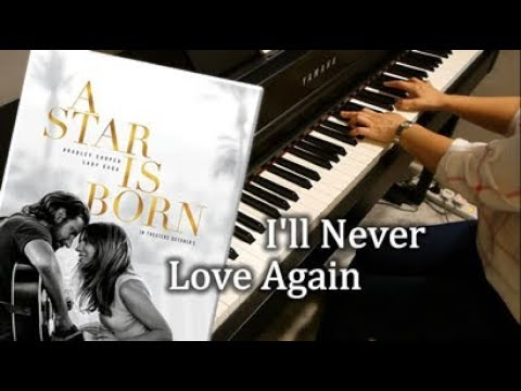 Lagu Video Lady Gaga - Ill Never Love Again  Extended Version  - Piano Cover & Sheets Terbaru
