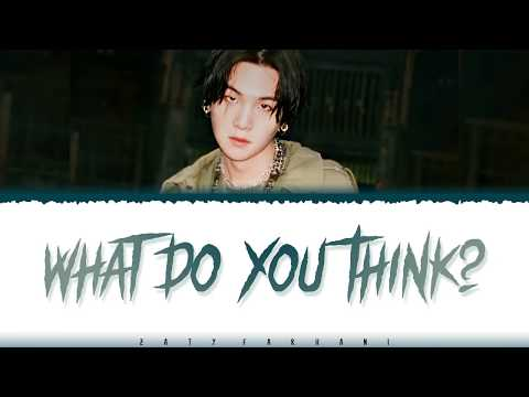 AGUST D - 'WHAT DO YOU THINK?' Lyrics [Color Coded_Han_Rom_Eng]