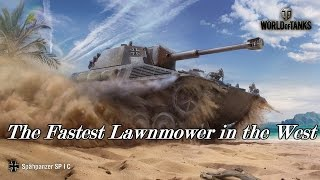 World of Tanks - The Fastest Lawnmower in the West
