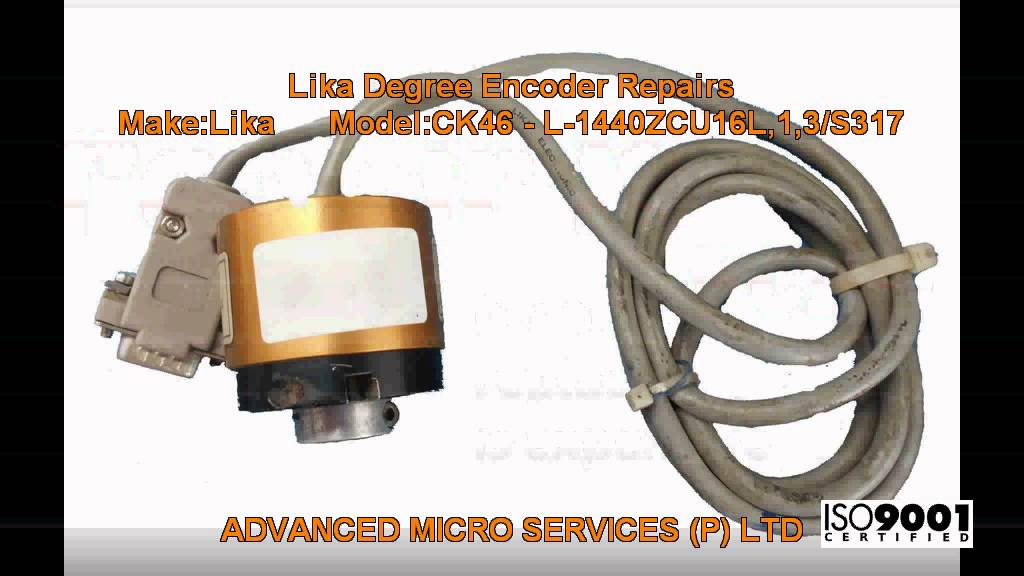 Lika Degree Encoder Repairs @ Advanced Micro Services Pvt. Ltd,Bangalore,India