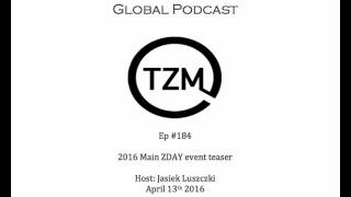 TZM global radio: Ep 184 2016 - Main Z-day Event Teaser