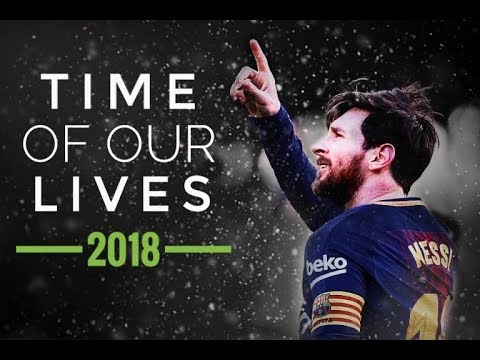 Lionel Messi | Chawki - The Time Of Our Lives (Official Music) | skills & best moments | 2018 [HD]