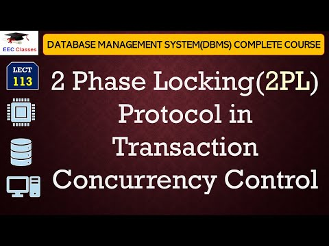 2PL - Two Phase Locking Protocol in DBMS Transaction Concurrency Control Management