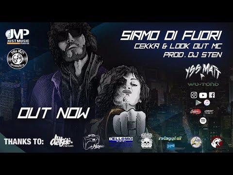 Siamo Di Fuori - Yss Matt ( Cekka & Look Out Mc )  - Prod. Dj Sten - Official Video