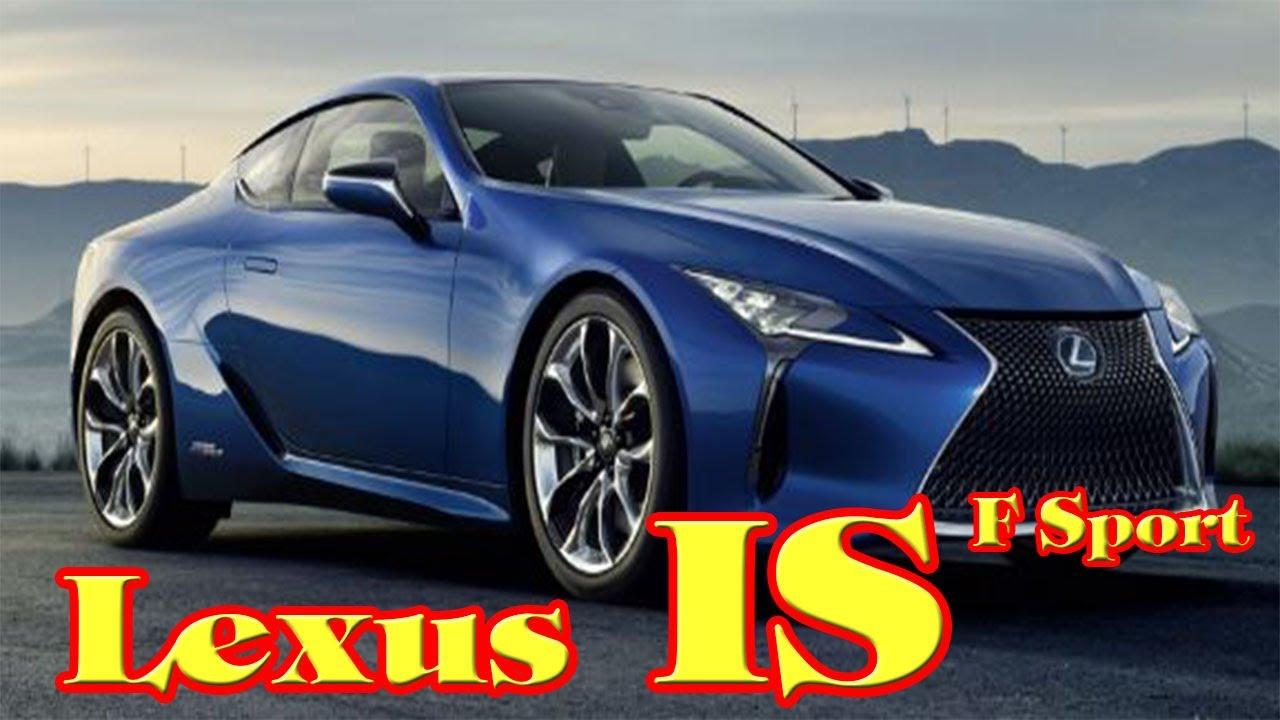2018 Lexus Is350 F Sport | Is  250|New Cars Buy
