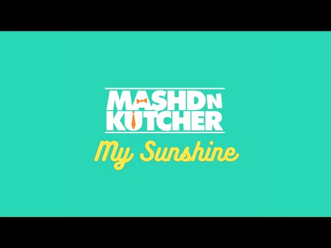 Mashd N Kutcher - My Sunshine (Official Audio)
