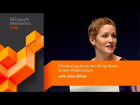 Azure Arc: Bring Azure hybrid to any infrastructure (Microsoft Ignite)