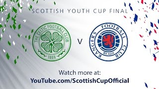 YOUTH CUP FINAL | Celtic v Rangers