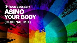 Asino - Your Body (Original Mix)