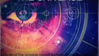 Center of The Universe (Axwell Remode Andres García Edit)