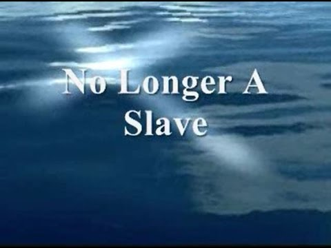 No Longer A Slave (I Am A Child Of God) Lyrics