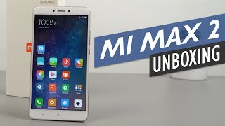 Xiaomi Mi Max 2 Unboxing Hands-On Review & Comparison Vs Mi Max (English)