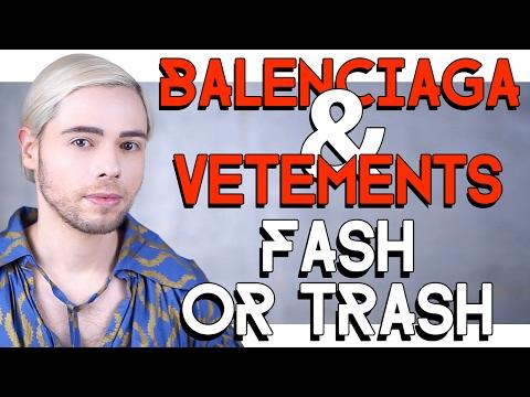 BALENCIAGA & VETEMENTS - fash or trash?