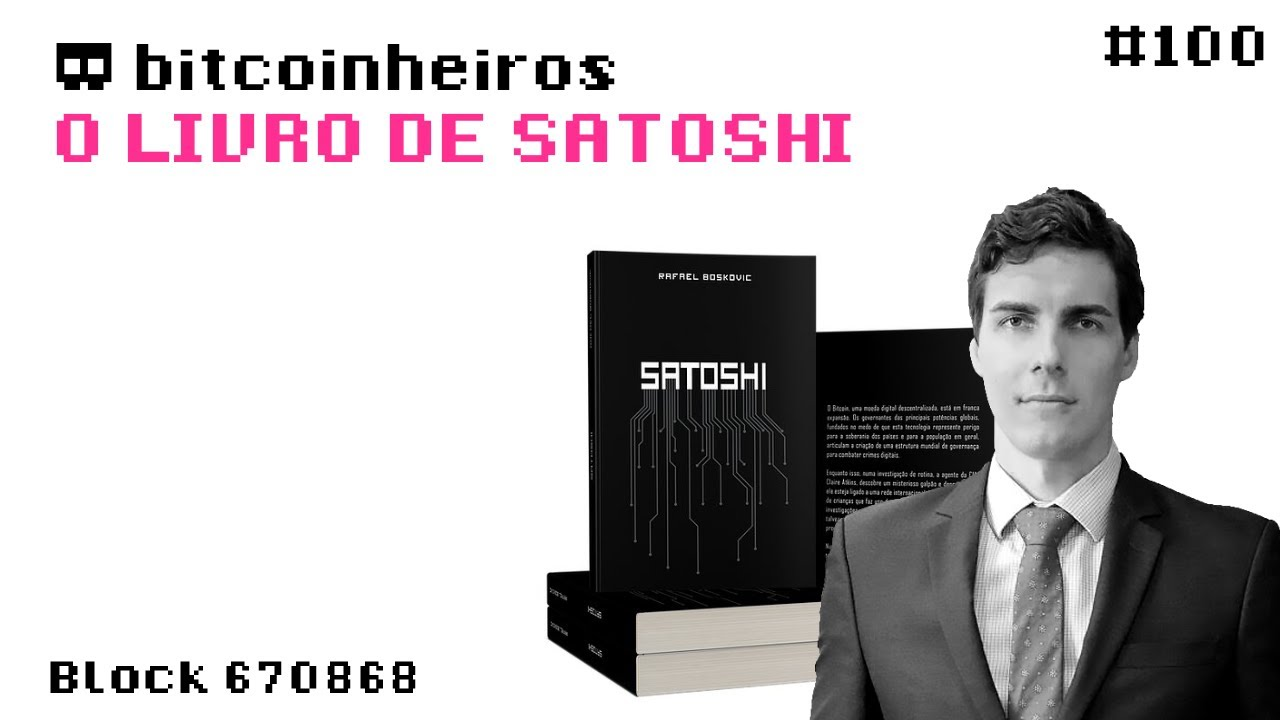 O livro de Satoshi - Convidado Rafael Boskovic