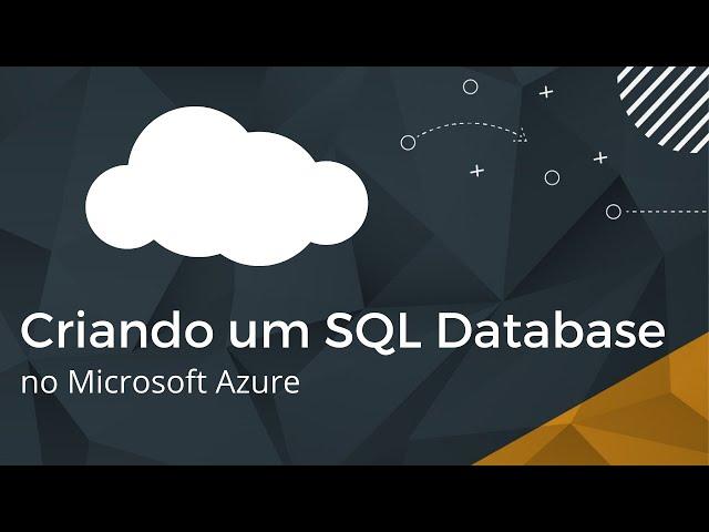 Criando um SQL Database no Microsoft Azure