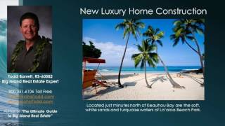 New Construction Vacation Homes in Kona Hawaii