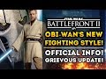 Obi-Wan Fighting Style Details! General Grievous Updates! Star Wars Battlefront 2 News