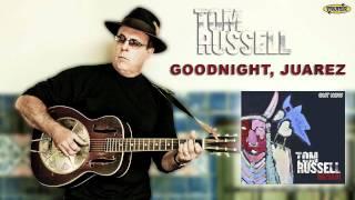 Tom Russell - Goodnight, Juarez