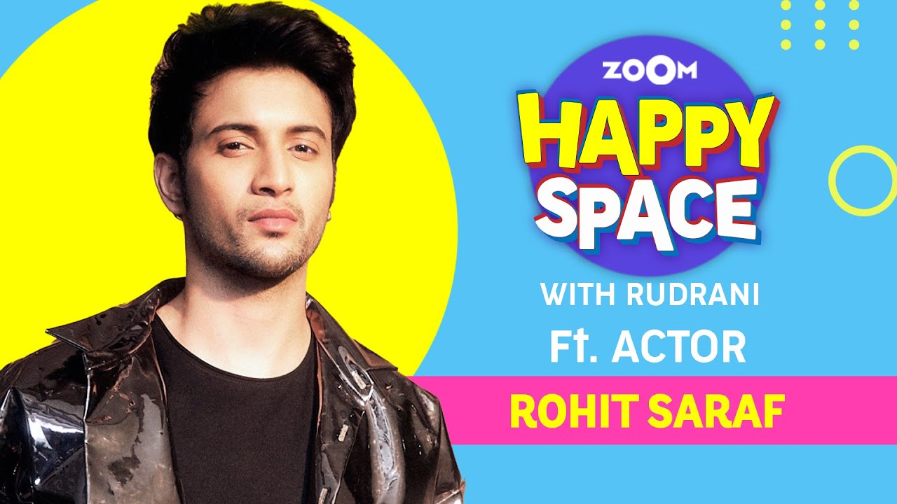 Rohit Saraf | Episode 45 | Zoom Happy Space | Full Interview