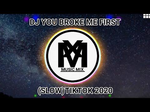 dj-you-broke-me-first-(slow)-tiktok-2020