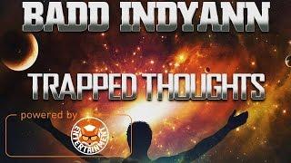 Badd Indyann - Trapped Thoughts [Slogun Riddim] March 2017