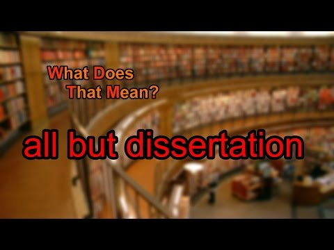 What does all but dissertation mean?