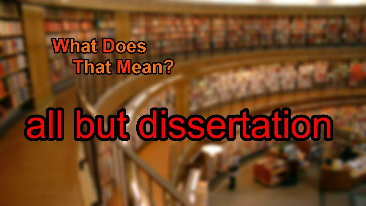But dissertation