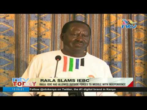 Raila: IEBC has allowed outside forces to meddle with independence