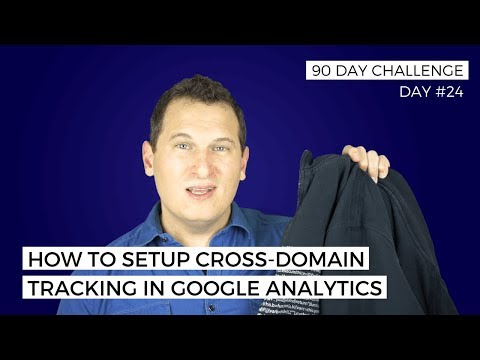 How to Setup Cross-Domain Tracking in Google Analtyics