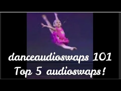 Collab With Danceaudioswaps 101 - Top 5 Audio Swaps - Read Db!