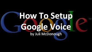 How To Setup Google Voice   Step-by-Step Instructions
