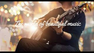 One of the best music by playing guitar