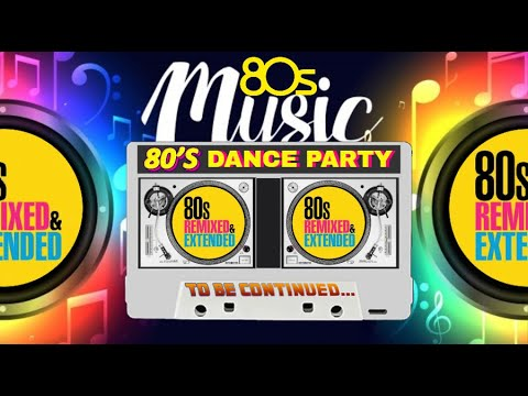80s EXTENDED MIX DANCE PARTY || 80s PARTY MIX || 80s GREATEST HITS || 80s DISCO MIX