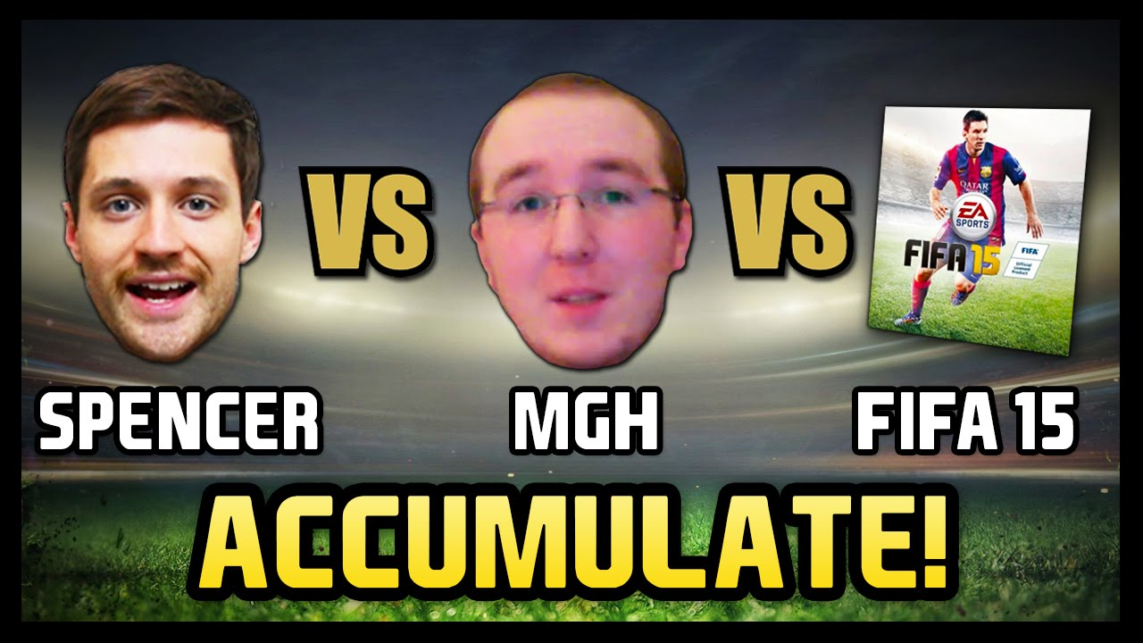 SPENCER vs MGH vs FIFA 15 - Accumulate