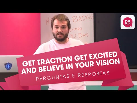 Get Traction Get Excited and Believe In Your Vision | Draper University | Rodrigo Barros