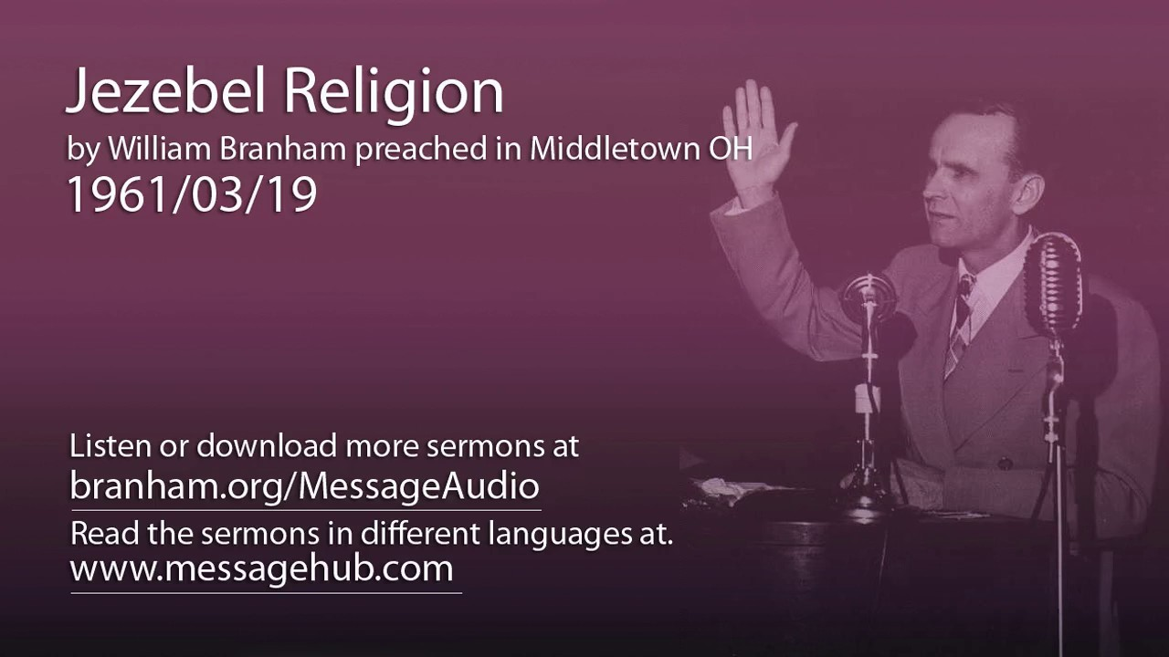 Jezebel Religion (William Branham 61/03/19)