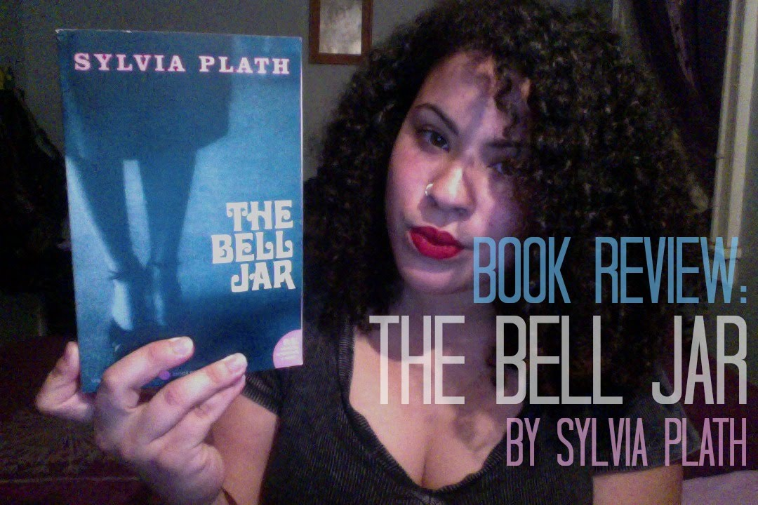 a review of sylvia plaths the bell jar My first encounter with sylvia plath's work was ariel the thing that triggered this series of fortunate events was a review by a friend, which made me want to give plath's writing another try, because i had sensed many times that she was an author i would certainly.