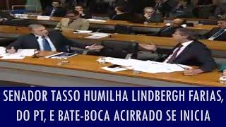 Senador Tasso humilha Lindbergh Farias, do PT, e bate-boca acirrado se inicia