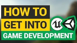 How To Get Into Game Development! (teachers, School, Self Taught And More!)