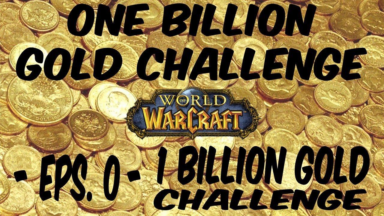 World Of Warcraft Challenge 1 Billion Gold Ep 0 Announcement
