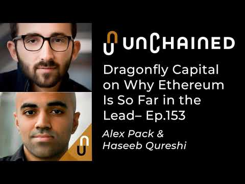 Dragonfly Capital On Why Ethereum Is So Far In The Lead - Ep.153