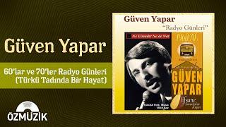 Güven Yapar - 1960'lar 1970'ler Türk Halk Müziği Arşivi -Türkülerle Türkiye
