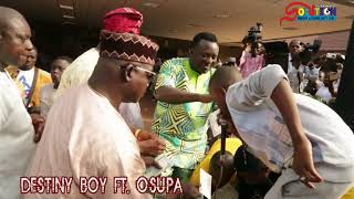 DESTINY BOY FT SAHEED OSUPA