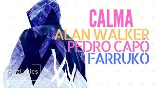 Download [LYRICS] CALMA | ALAN WALKER, PEDRO CAPÓ, FARRUKO | LIRIK