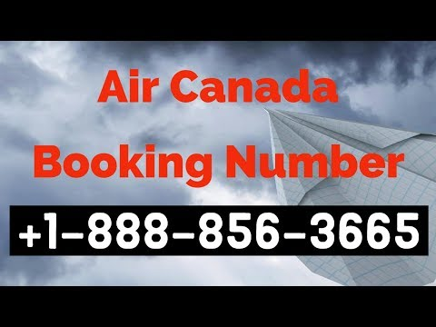 Air Canada Booking Number +1-888-856-3665 Reservations Phone Number