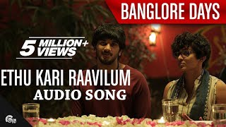 Video Ethu Kari Raavilum- Bangalore Days | Dulquer Salman| Parvathy Menon| Full Song HD Audio download MP3, 3GP, MP4, WEBM, AVI, FLV Agustus 2018